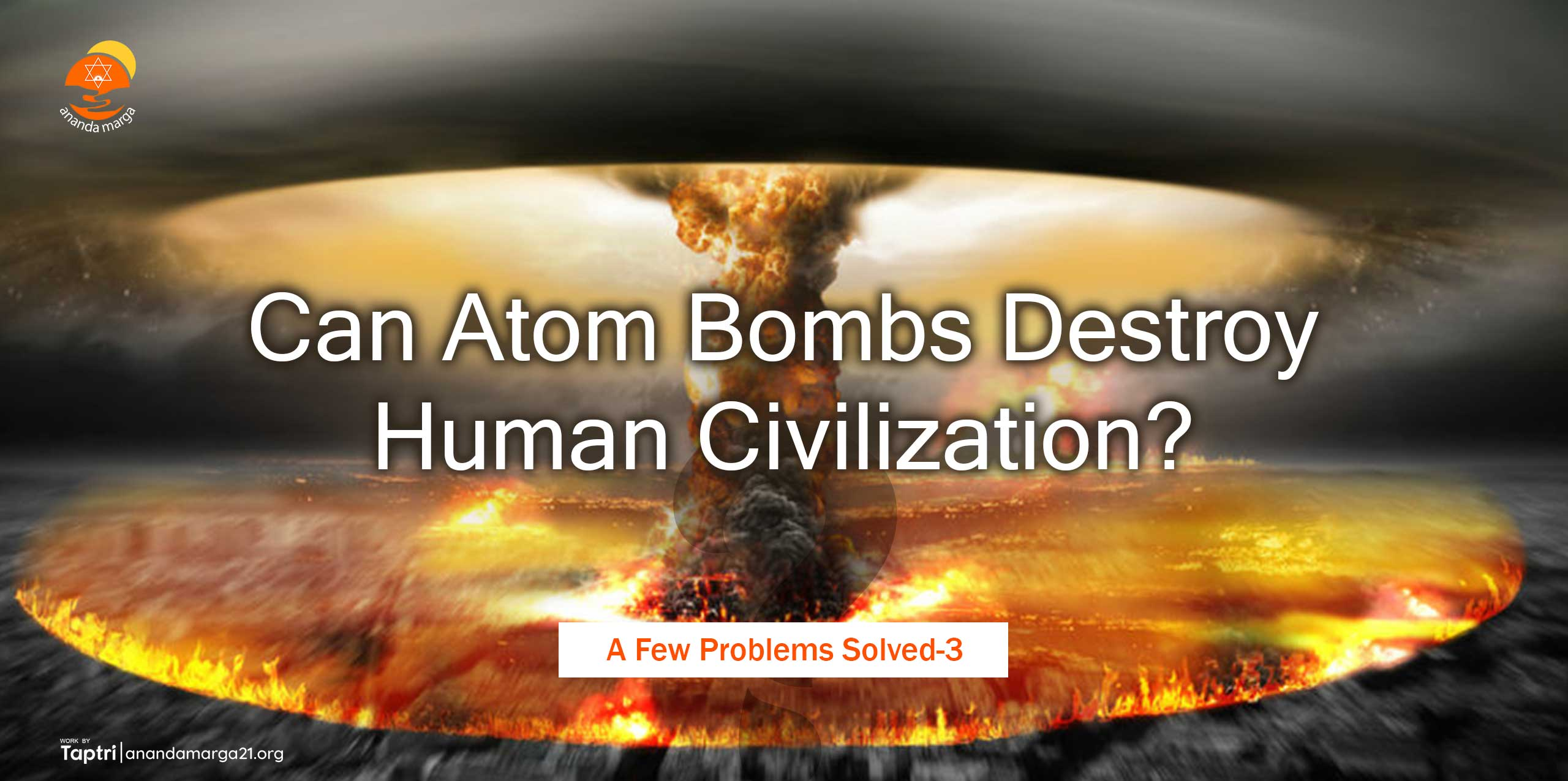 Can-Atom-Bombs-Destroy-Human-Civilization Ananda Marga