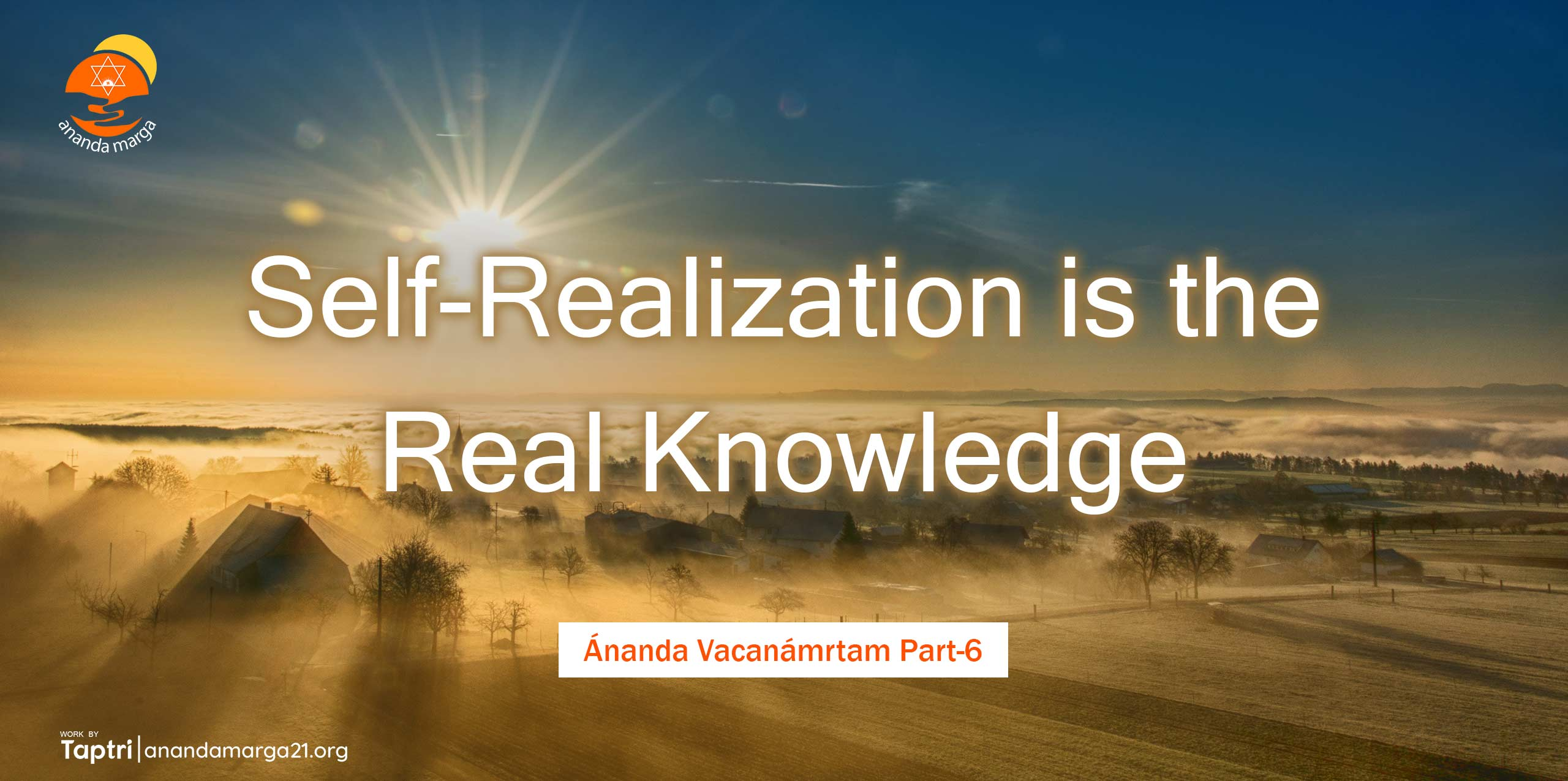 Self-Realization-is-the-Real-Knowledge-Ananda-Vacanamrtm-06-anandamarga