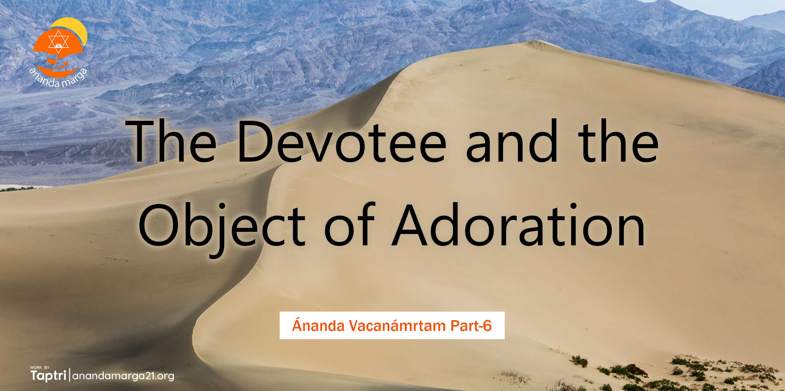 The-Devotee-and-the-Object-of-Adoration-Ananda-Vacanamrtm-06-anandamarga