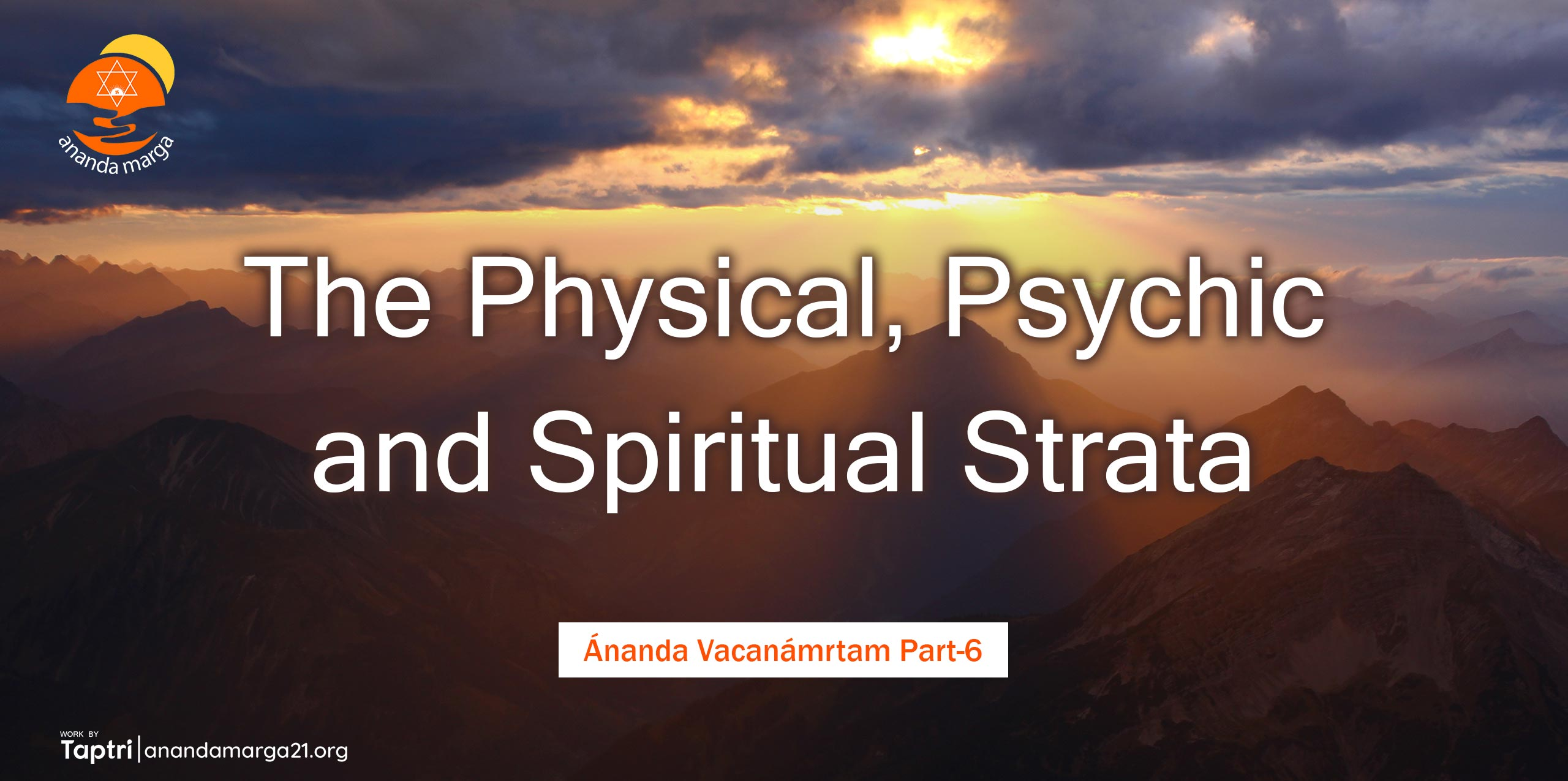 The-Physical-Psychic-and-Spiritual-Strata-Ananda-Vacanamrtm-06-anandamarga