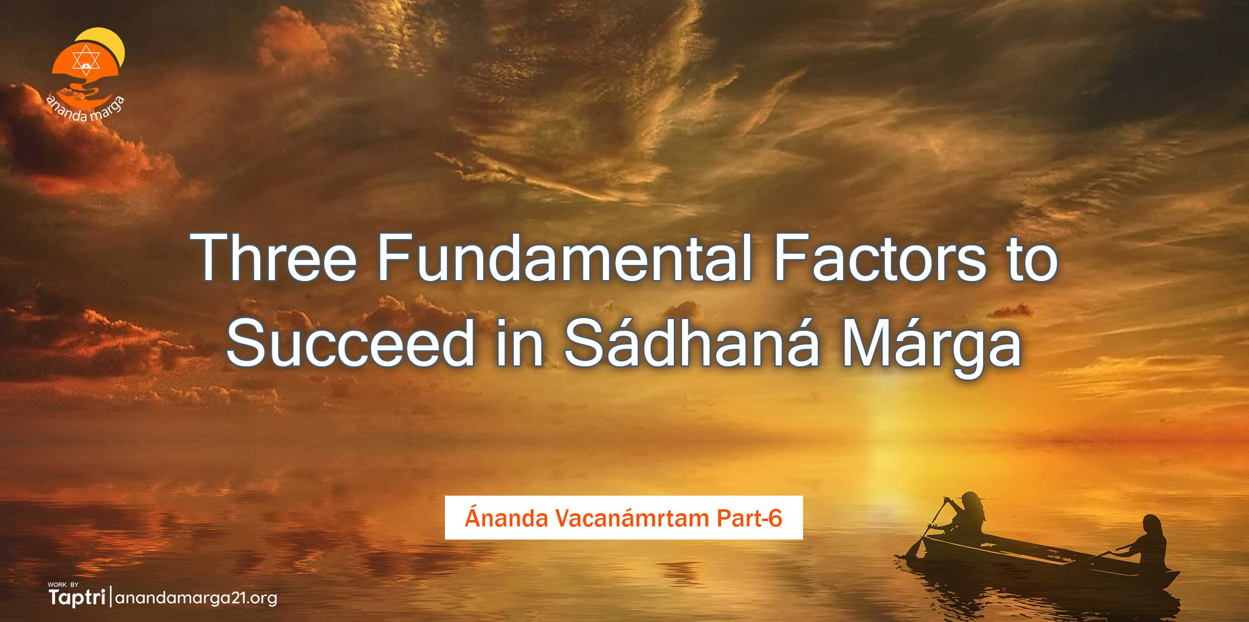 Three-Fundamental-Factors-to-Succeed-in-Sadhana-Marga-Ananda-Vacanamrtm-06-anandamarga