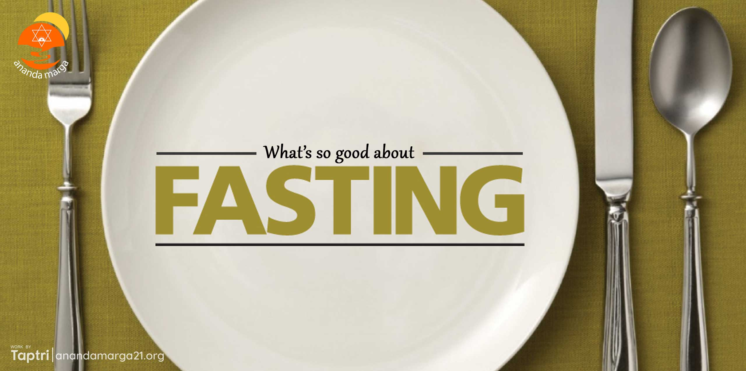 Whats-so-good-about-fasting-Ananda Marga